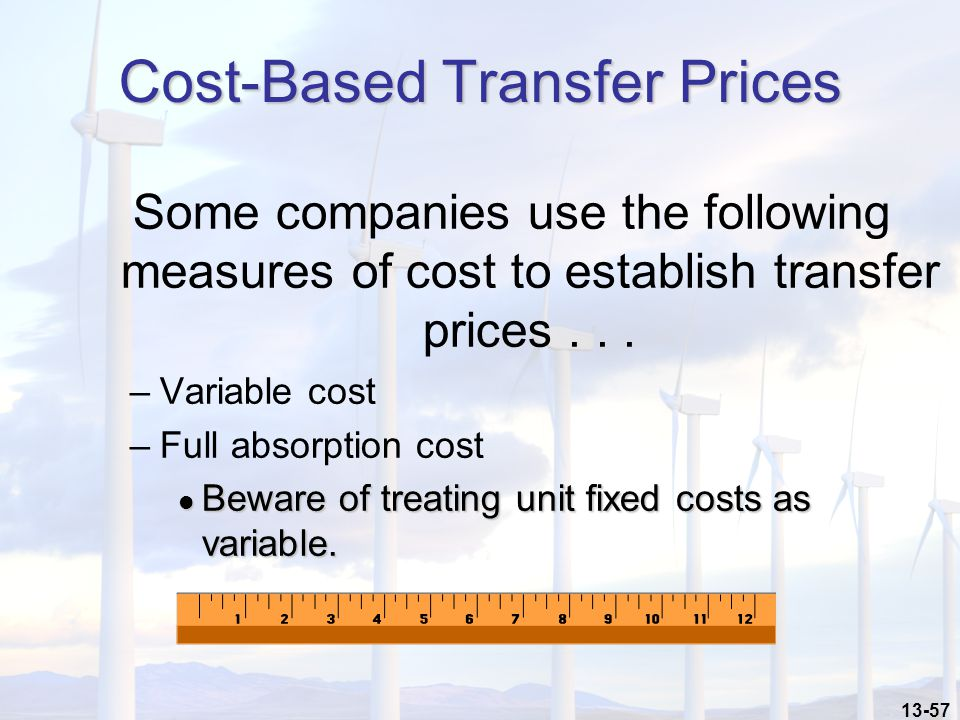 13-57 Cost-Based Transfer Prices Some companies use the following measures of cost to establish transfer prices...