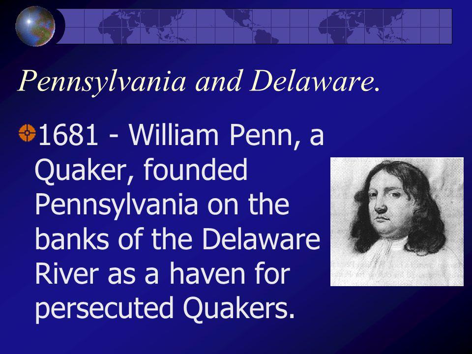 Pennsylvania and Delaware.