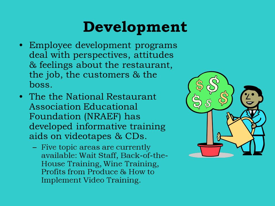Step-by-Step Training Server training can be broken down & taught step by step.