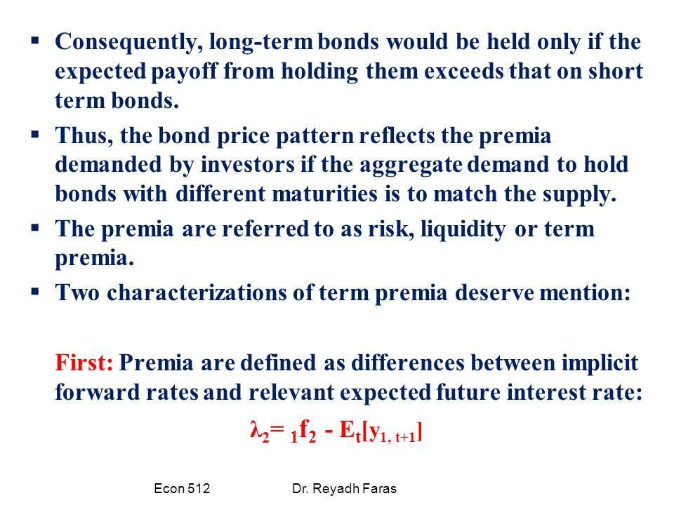  Consequently, long-term bonds would be held only if the expected payoff from holding them exceeds that on short term bonds.