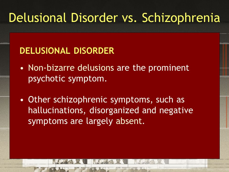 Delusional Disorder vs.