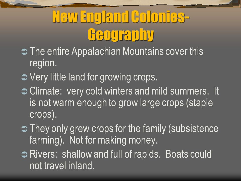 New England Colonies - Settlements  Located along the Atlantic Ocean.