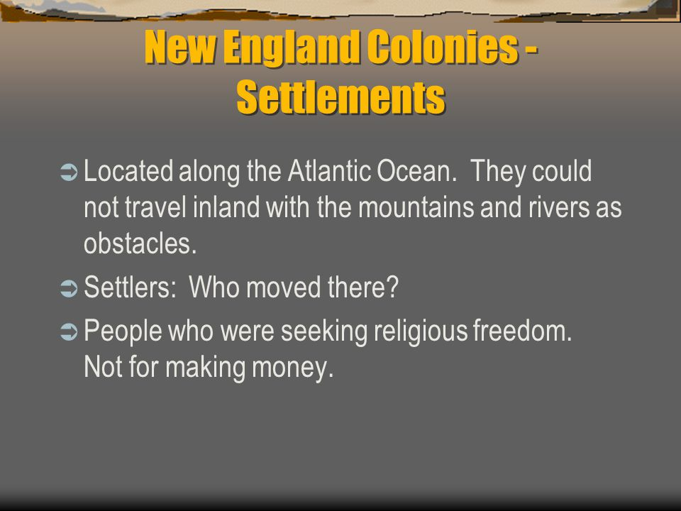 New England Colonies - Resources  What did the settlers of the New England Colonies use to make money.