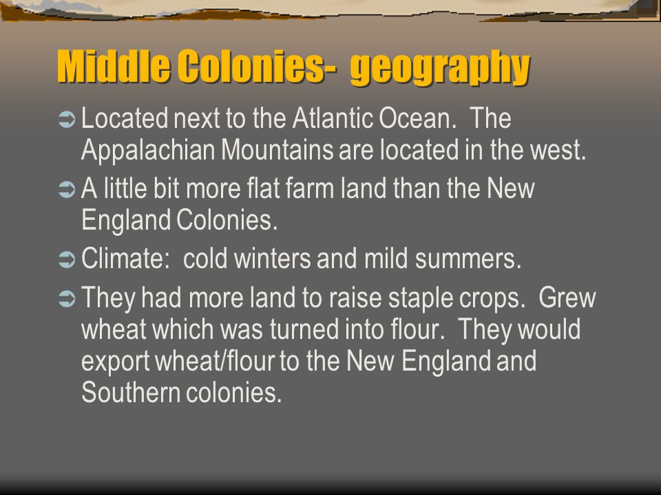 Middle Colonies  Rivers: shallow and full of rapids.
