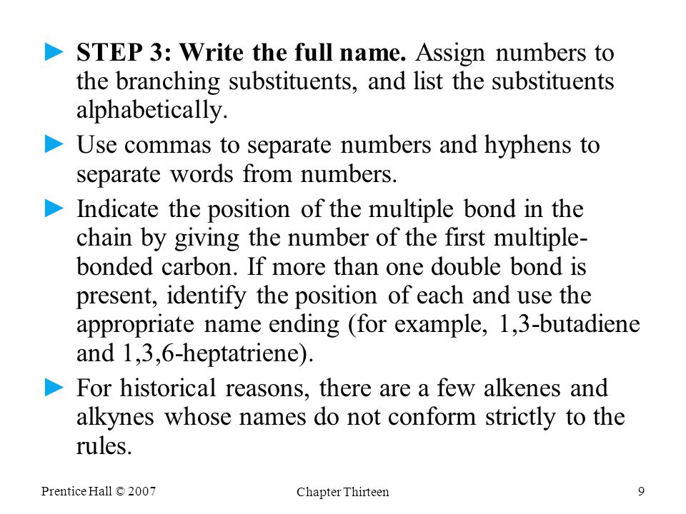 Prentice Hall © 2007 Chapter Thirteen 9 ►STEP 3: Write the full name.