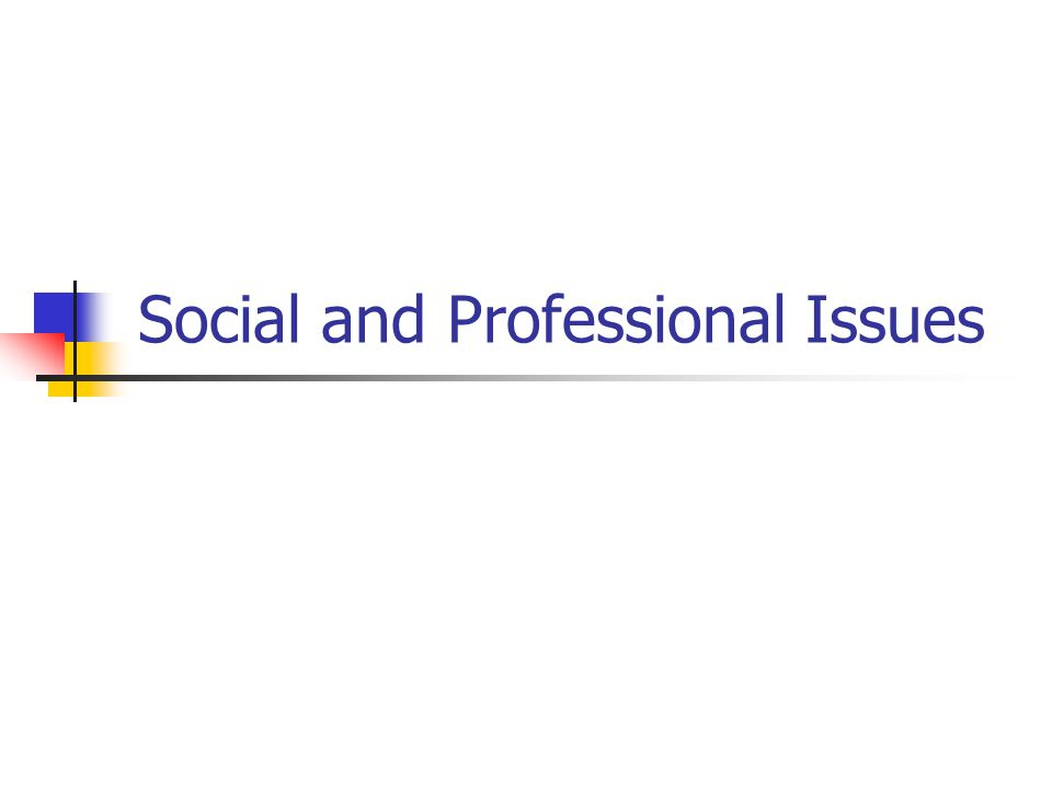 Social and Professional Issues