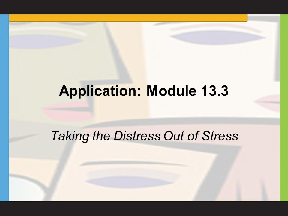 Application: Module 13.3 Taking the Distress Out of Stress