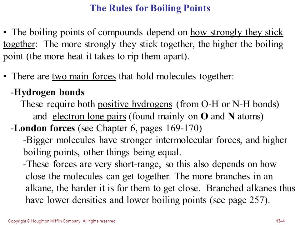 Copyright © Houghton Mifflin Company. All rights reserved.13–4 The Rules for Boiling Points The boiling points of compounds depend on how strongly the