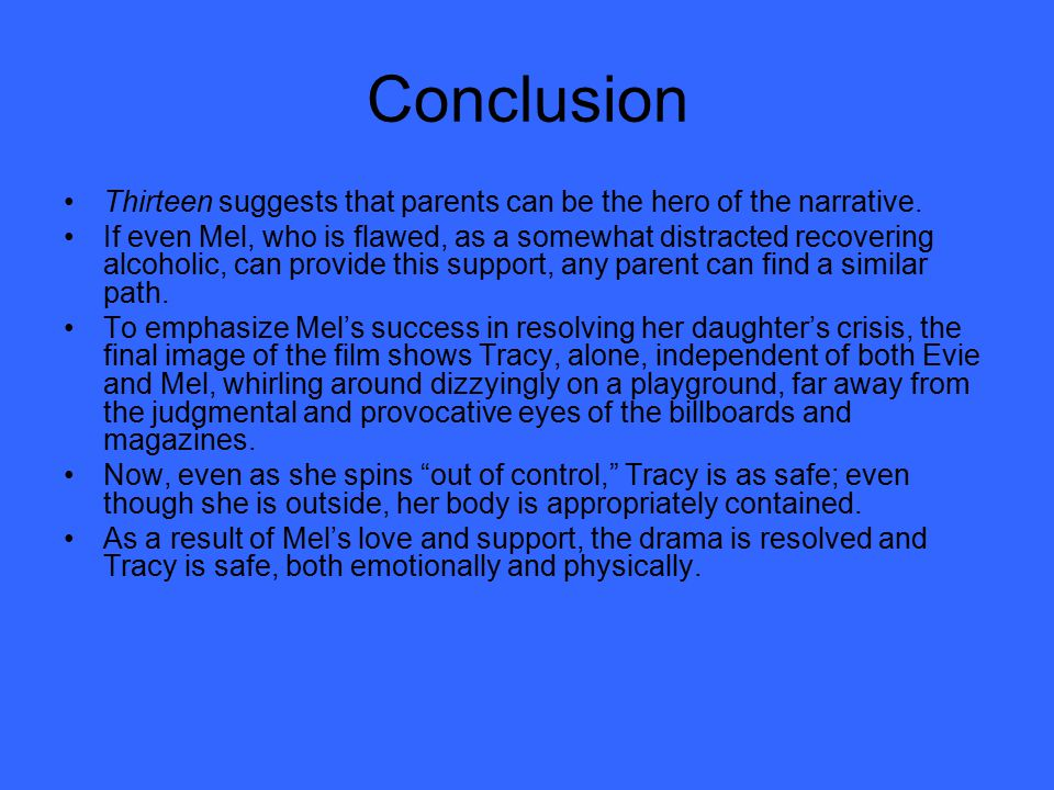 Conclusion Thirteen suggests that parents can be the hero of the narrative.