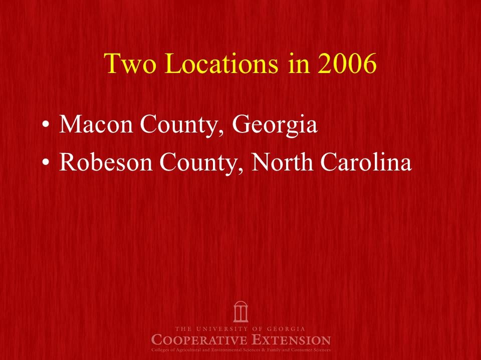 Two Locations in 2006 Macon County, Georgia Robeson County, North Carolina