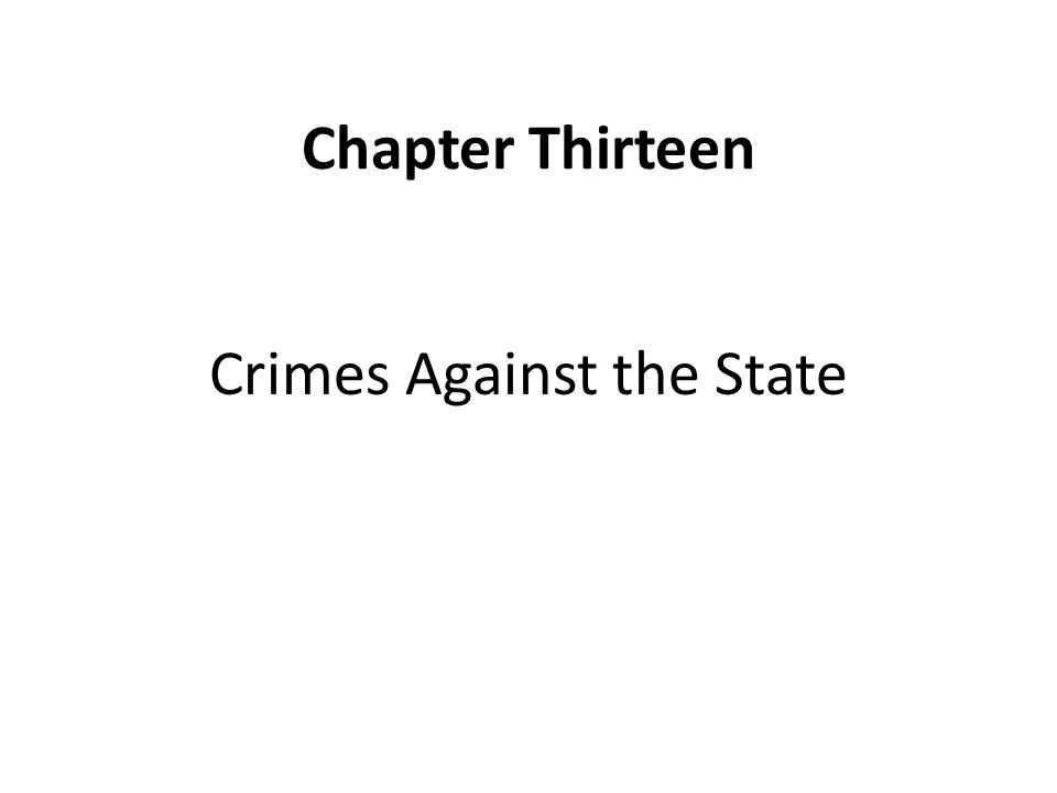 Chapter Thirteen Crimes Against the State