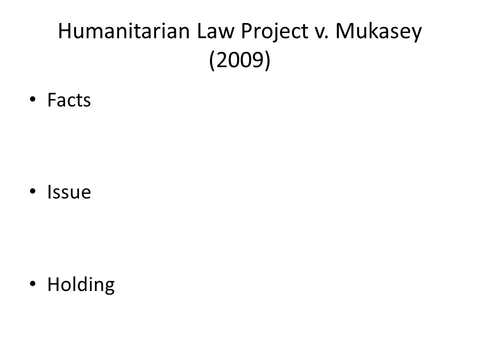 Humanitarian Law Project v. Mukasey (2009) Facts Issue Holding