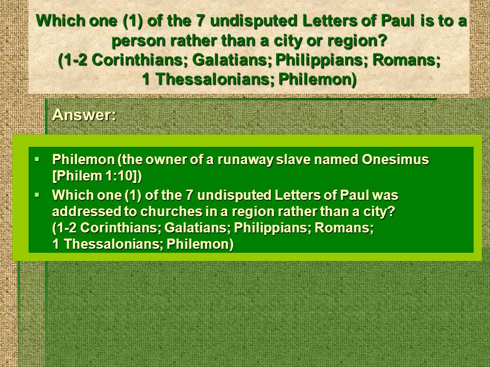 Which one (1) of the 7 undisputed Letters of Paul is to a person rather than a city or region.