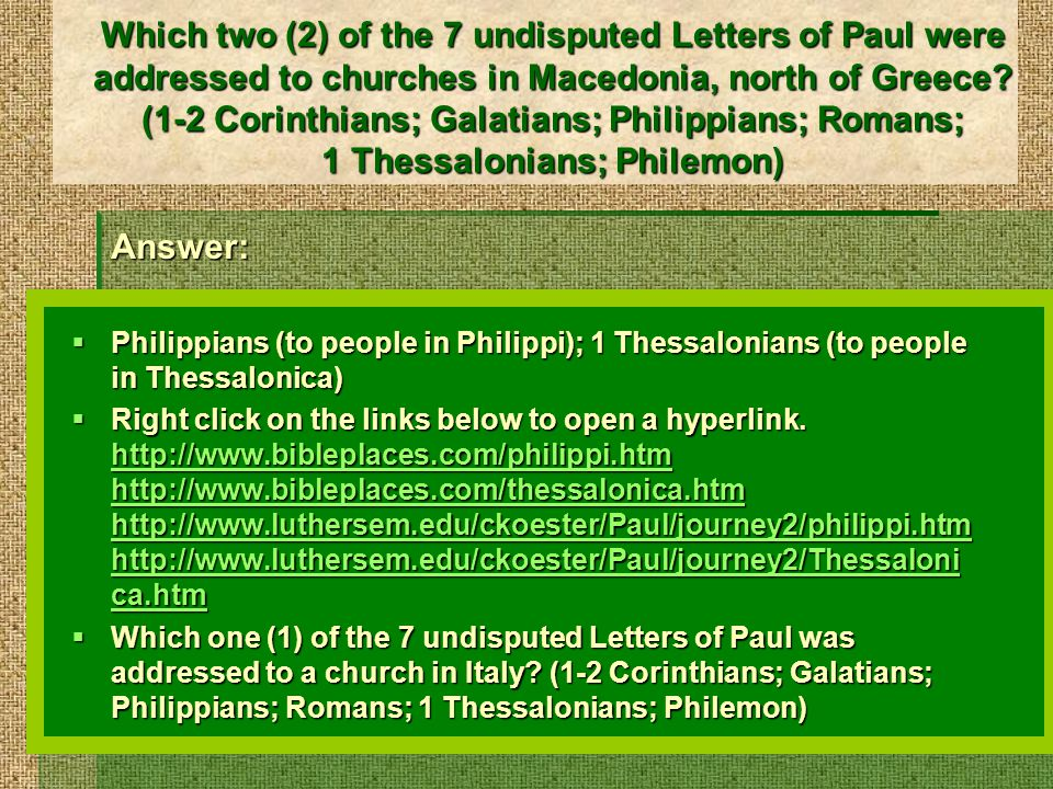 Which two (2) of the 7 undisputed Letters of Paul were addressed to churches in Macedonia, north of Greece.