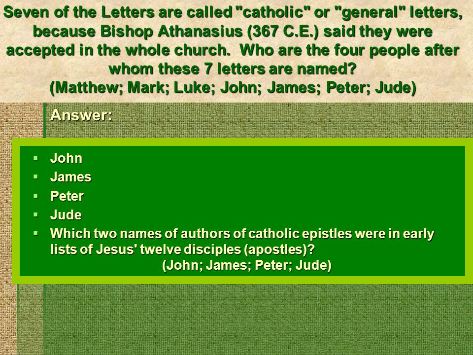 Which two names of authors of catholic epistles were in early lists of Jesus twelve disciples (apostles).