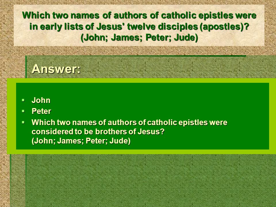 Which two names of authors of catholic epistles were considered to be brothers of Jesus.