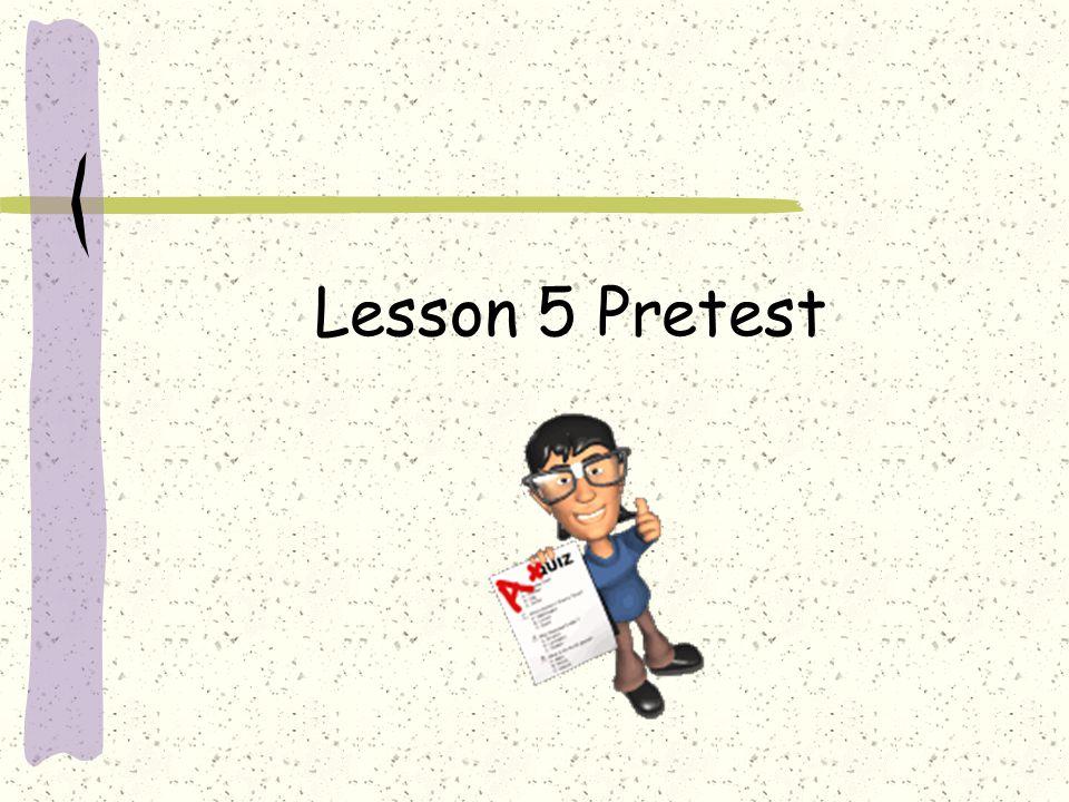 Lesson 5 Pretest