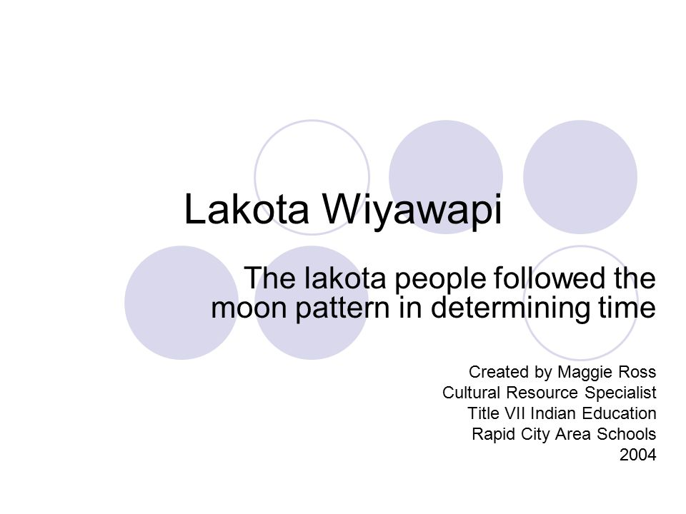 Lakota Wiyawapi The Lakota calendar is different from the Calendar that we use today.