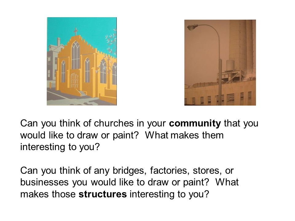 Can you think of churches in your community that you would like to draw or paint.