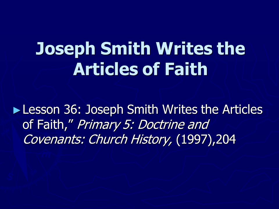 "Joseph Smith Writes the Articles of Faith ► Lesson 36: Joseph Smith Writes the Articles of Faith,"" Primary 5: Doctrine and Covenants: Church History,"