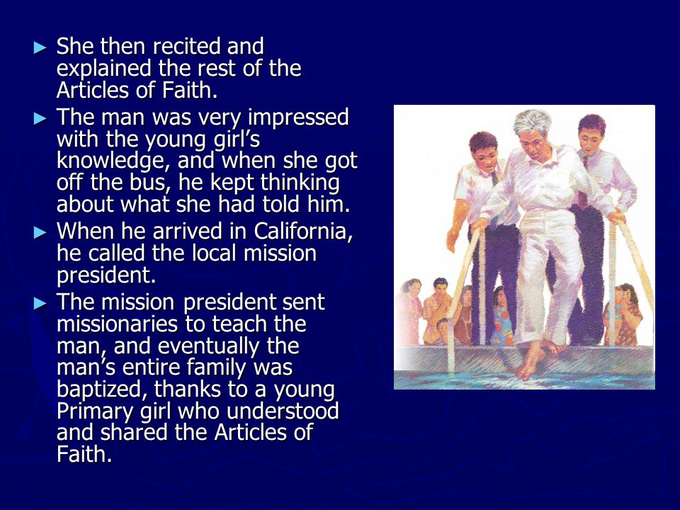► She then recited and explained the rest of the Articles of Faith. ► The man was very impressed with the young girl's knowledge, and when she got off