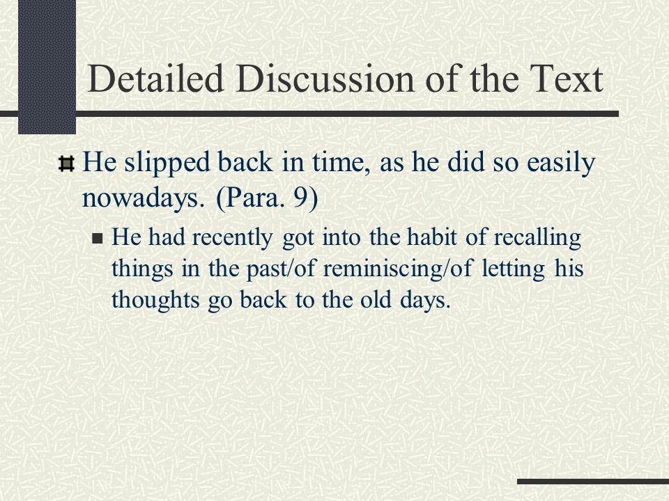 Detailed Discussion of the Text Strange how the habits of his youth clung to him still.