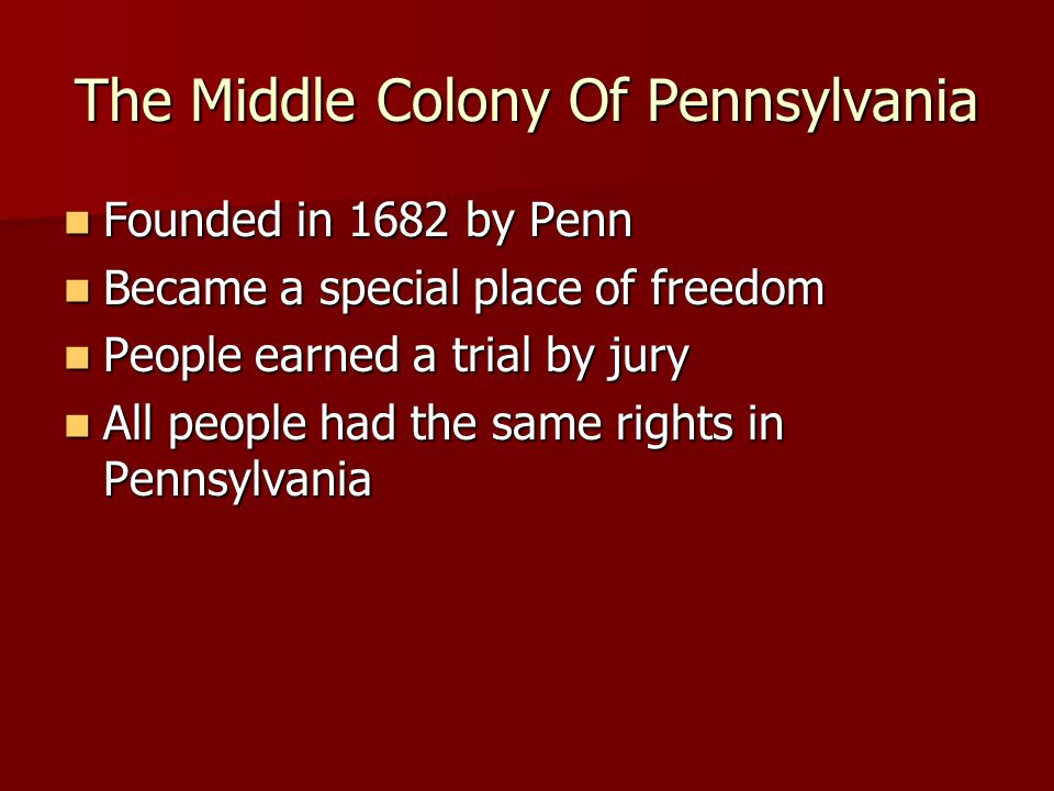Life in the Middle Colonies People lived on large farms far apart from each other.