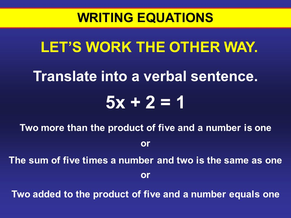 WRITING EQUATIONS Translate into a verbal sentence.