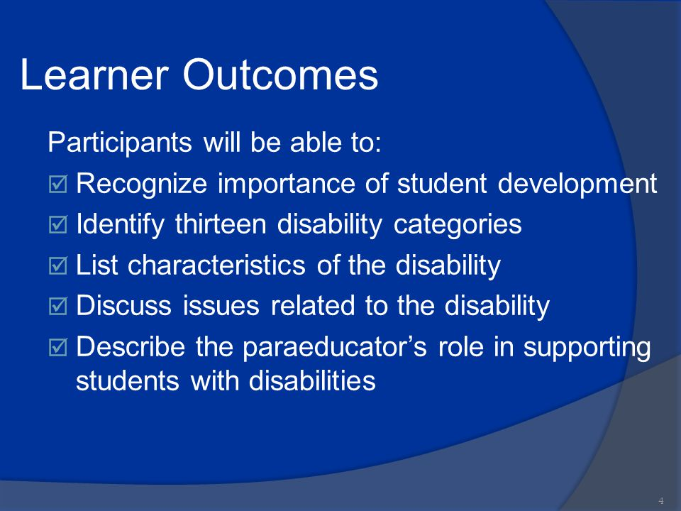 Learner Outcomes Participants will be able to:  Recognize importance of student development  Identify thirteen disability categories  List characte