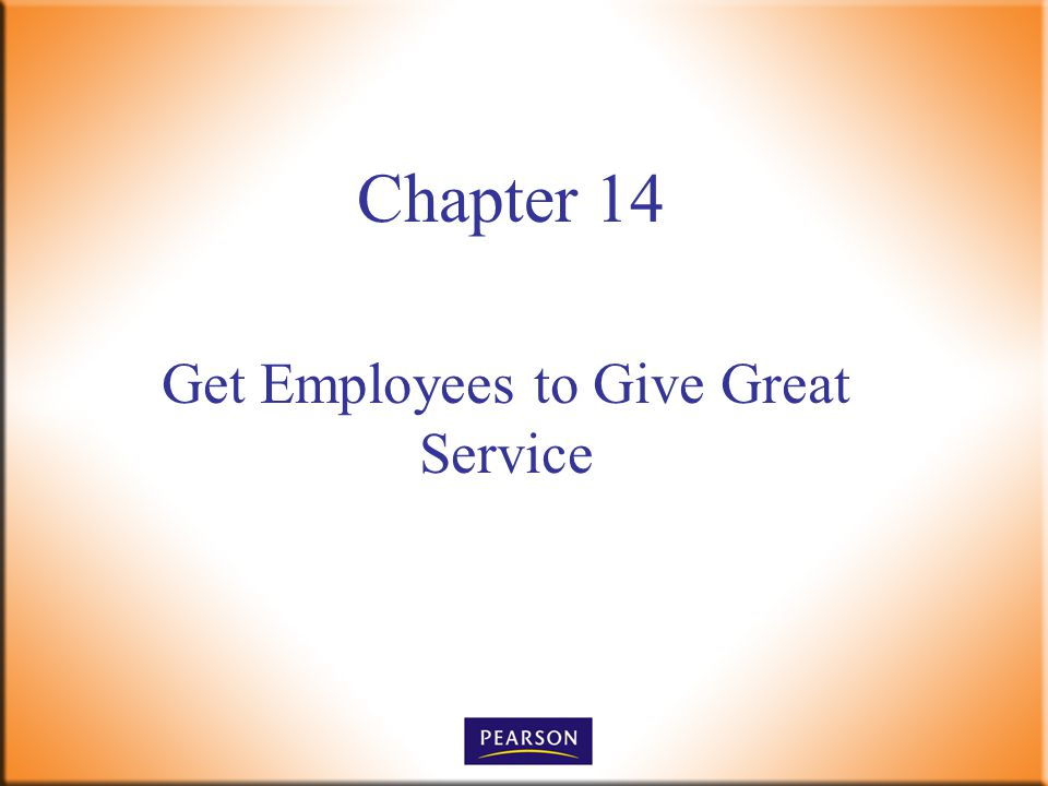 Get Employees to Give Great Service Chapter 14