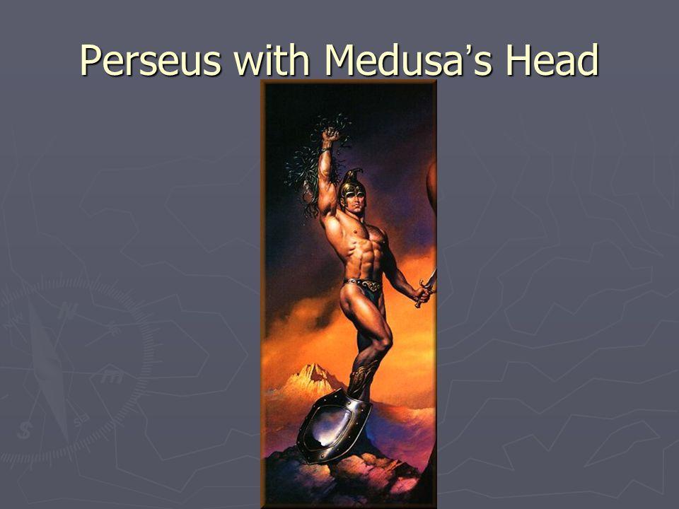 Perseus with Medusa ' s Head