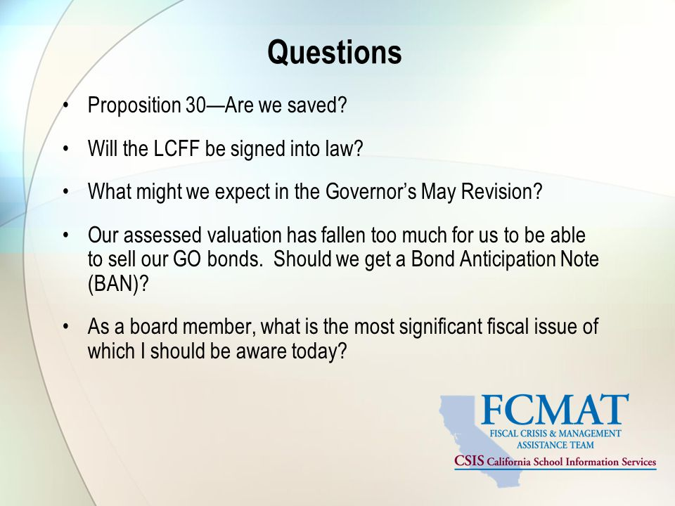 Questions Proposition 30—Are we saved.Will the LCFF be signed into law.
