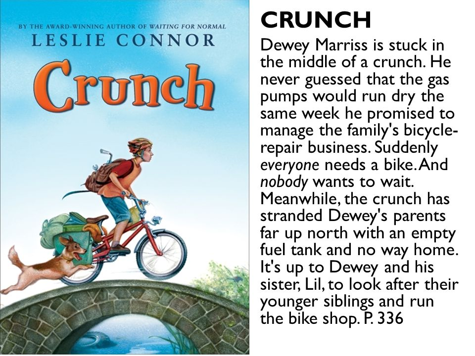 CRUNCH Dewey Marriss is stuck in the middle of a crunch. He never guessed that the gas pumps would run dry the same week he promised to manage the fam