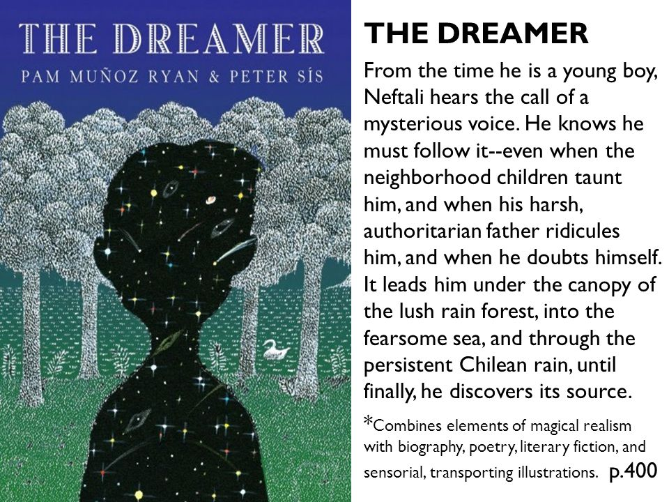 THE DREAMER From the time he is a young boy, Neftali hears the call of a mysterious voice. He knows he must follow it--even when the neighborhood chil