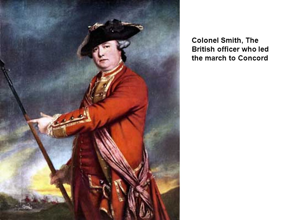 Colonel Smith, The British officer who led the march to Concord
