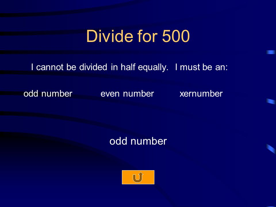 Divide for 500 I cannot be divided in half equally.
