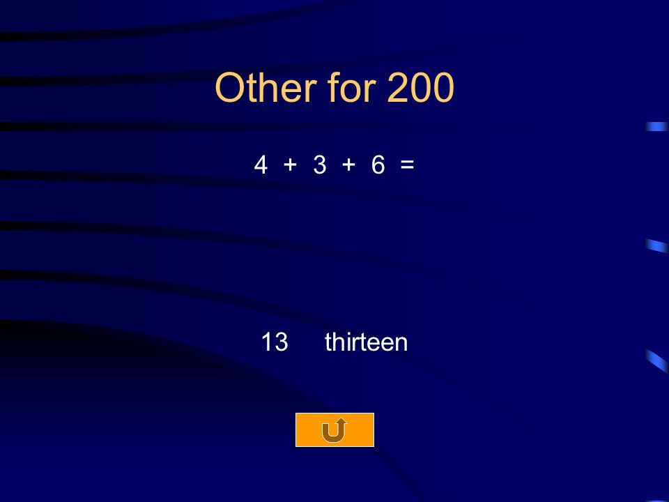 Other for 200 4 + 3 + 6 = 13 thirteen