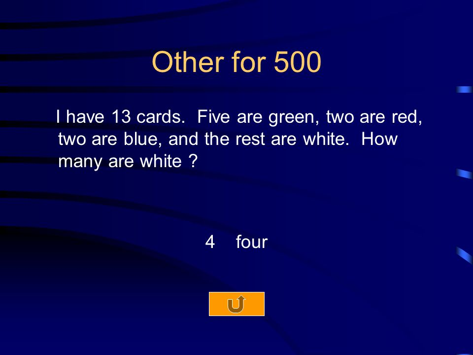 Other for 500 I have 13 cards. Five are green, two are red, two are blue, and the rest are white.