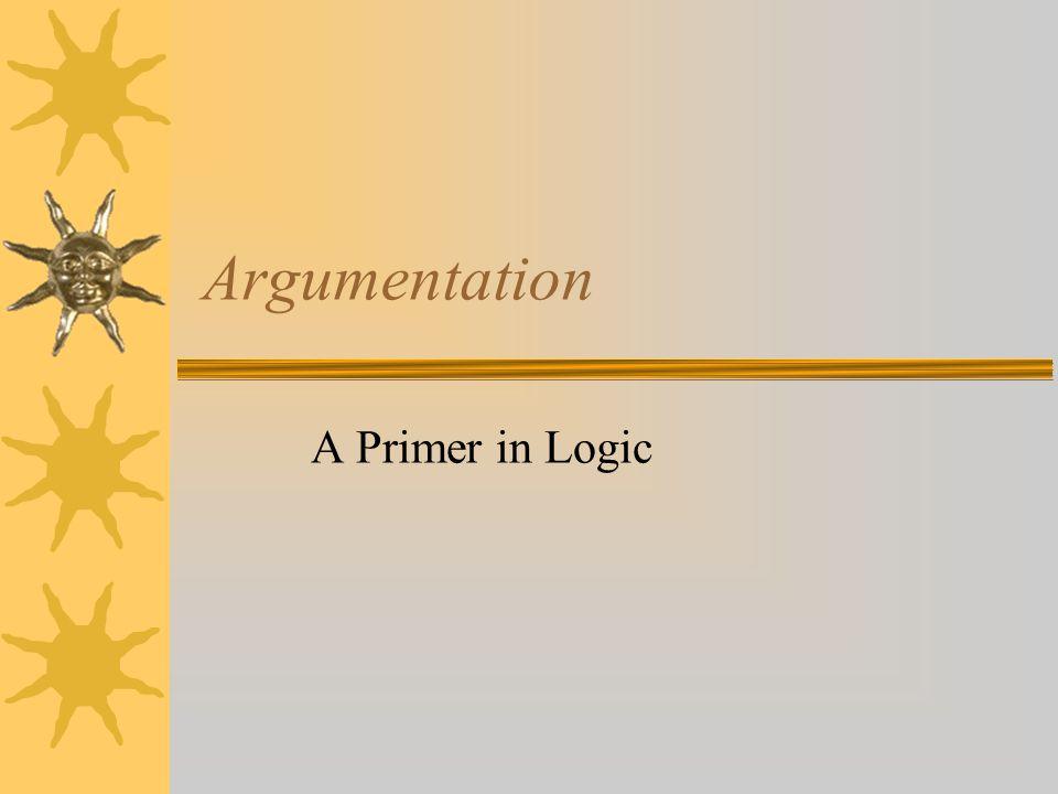 Argumentation A Primer in Logic