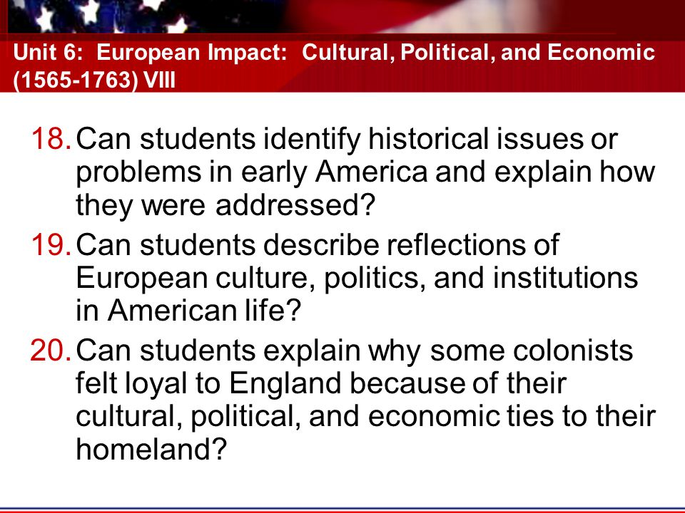 18.Can students identify historical issues or problems in early America and explain how they were addressed.