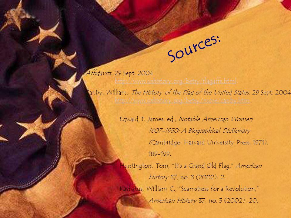 Sources: Affidavits. 29 Sept. 2004 http://www.ushistory.org/betsy/flagaffs.html.
