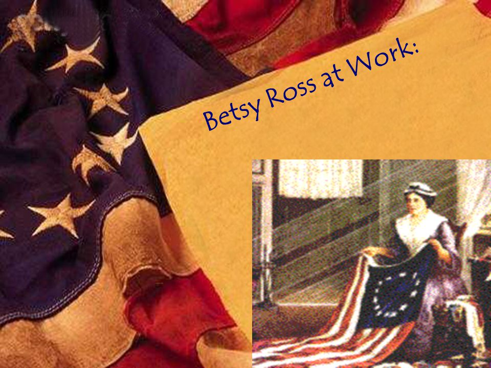 Betsy Ross at Work: