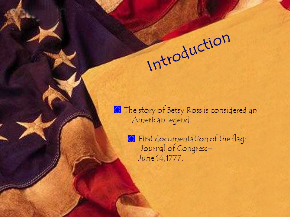 Journal of Congress Resolved that the flag of the United States lay thirteen stripes, alternate red and white: that the union be thirteen stars, white in a blue field, representing a new constellation.