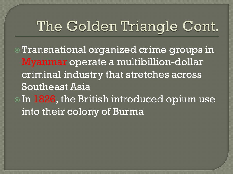  Transnational organized crime groups in Myanmar operate a multibillion-dollar criminal industry that stretches across Southeast Asia  In 1826, the