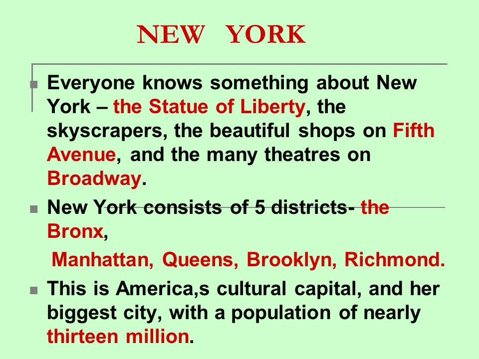 NEW YORK Everyone knows something about New York – the Statue of Liberty, the skyscrapers, the beautiful shops on Fifth Avenue, and the many theatres