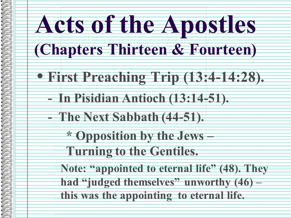 Acts of the Apostles (Chapters Thirteen & Fourteen) First Preaching Trip (13:4-14:28).