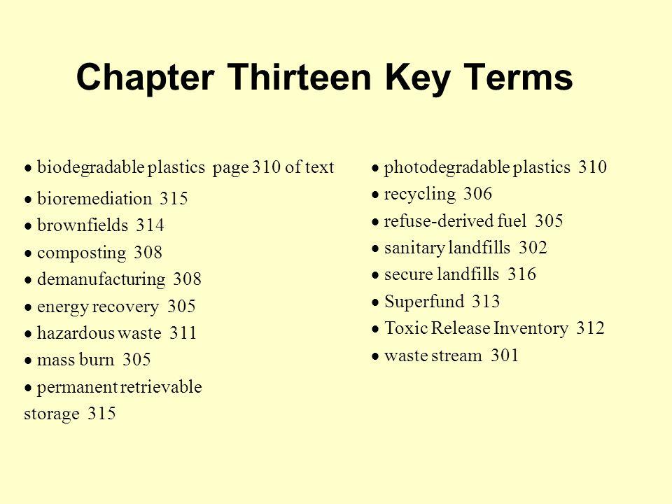 Chapter Thirteen Topics Waste Waste-Disposal Methods Shrinking the Waste Stream Hazardous and Toxic Wastes