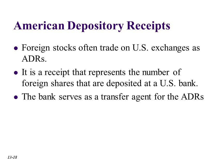American Depository Receipts Foreign stocks often trade on U.S.