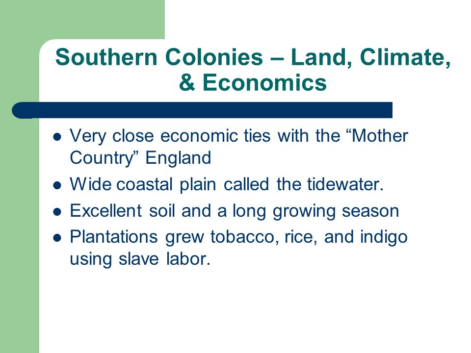 Middle Colonies – Land, Climate, & Economics Hudson, Delaware, and Susquehanna Rivers linked the coast with the interior.