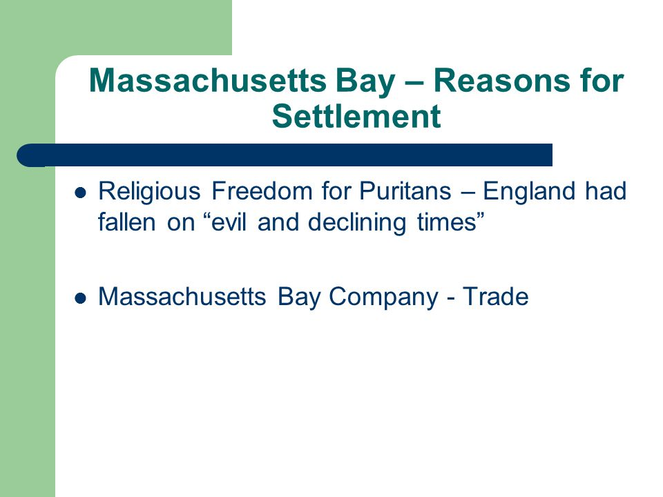 Plymouth – Reasons for Settlement Freedom of Religion Separatists - Pilgrims A new place for people to make it on their own